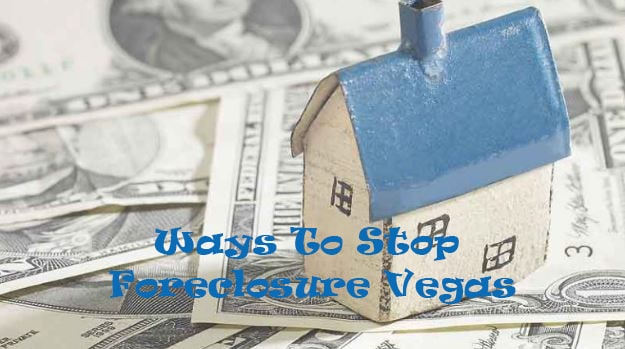 stop foreclosure Vegas
